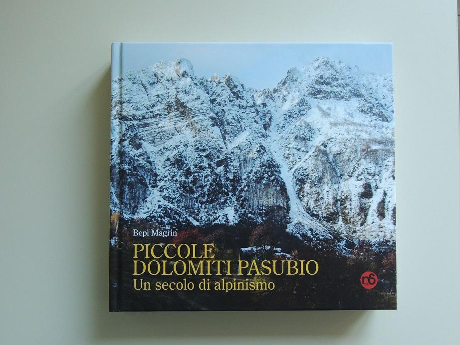 Piccole Dolomiti e Pasubio un secolo di alpinismo